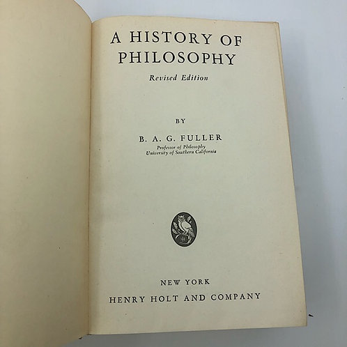 A HISTORY OF PHILOSOPHY ANCIENT MEDIEVAL & MODERN BY B.A.G. FULLER
