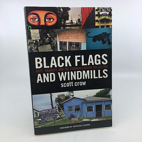 BLACK FLAGS & WINDMILLS BY SCOTT CROW