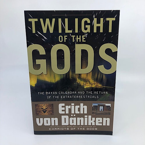 TWILIGHT OF THE GODS BY ERICH VON DANIKEN
