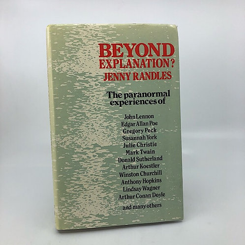 BEYOND EXPLANATION? BY JENNY RANDLES