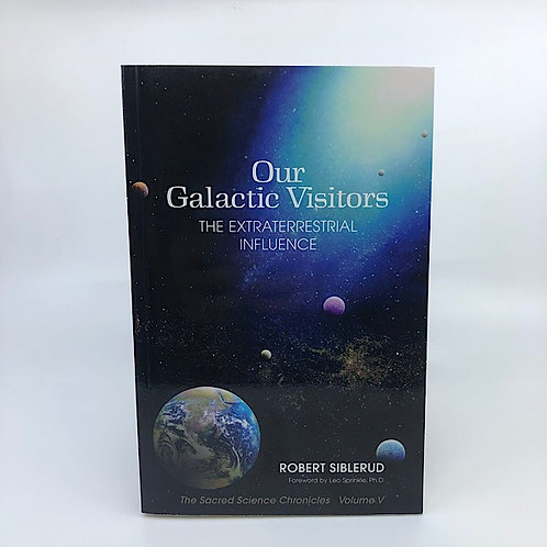 OUR GALACTIC VISITORS BY ROBERT SIBLERUD