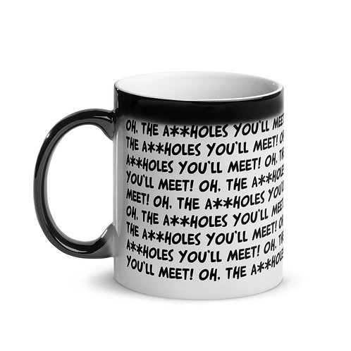 Oh, the A**holes You'll Meet Color-Changing Magic Mug