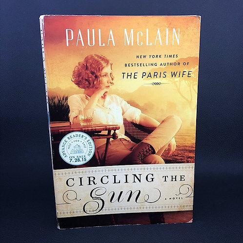 CIRCLING THE SUN A NOVEL BY PAULA MCLAIN (ARC, SIGNED)