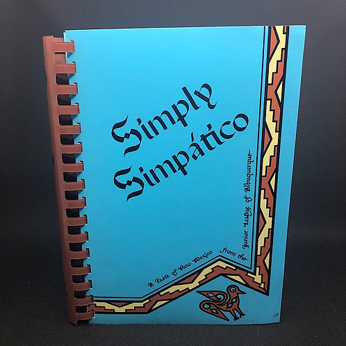 SIMPLY SIMPATICO A TASTE OF NEW MEXICO COOKBOOK