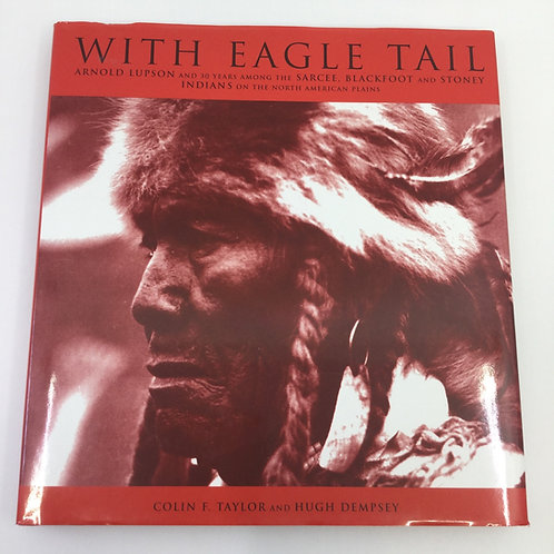 WITH EAGLE TAIL BY COLIN F. TAYLOR & HUGH DEMPSEY