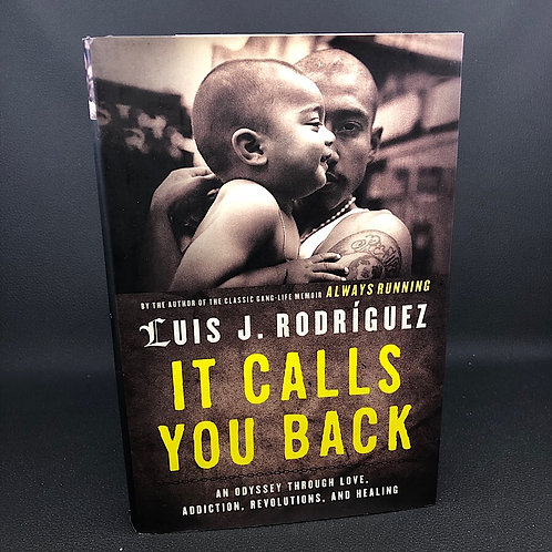 IT CALLS YOU BACK BY LUIS J. RODRIGUEZ (SIGNED)