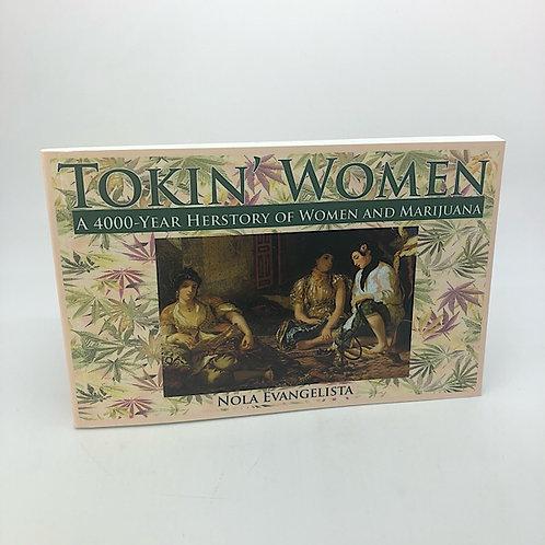 TOKIN WOMEN: A 4,000-YEAR HERSTORY OF WOMEN & MARIJUANA BY NOLA EVANGELISTA