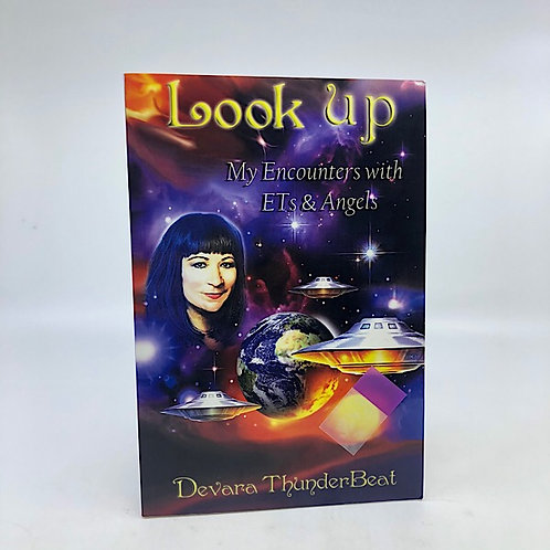 LOOK UP: MY ENCOUNTERES W/ETs & ANGELS BY DEVARA THUNDERBEAT