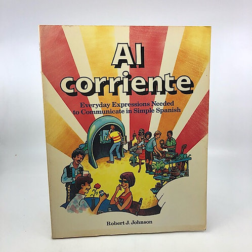 AI CORRIENTE: EVERYDAY EXPRESSIONS NEEDED TO COMMUNICATE IN SIMPLE SPANISH