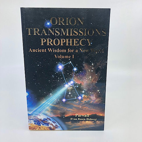 ORION TRANSMISSIONS PROPHECY ANCIENT VOL. 1 BY PARVATI