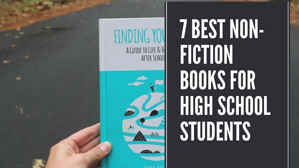 7 Best Non-Fiction Books for High School Students