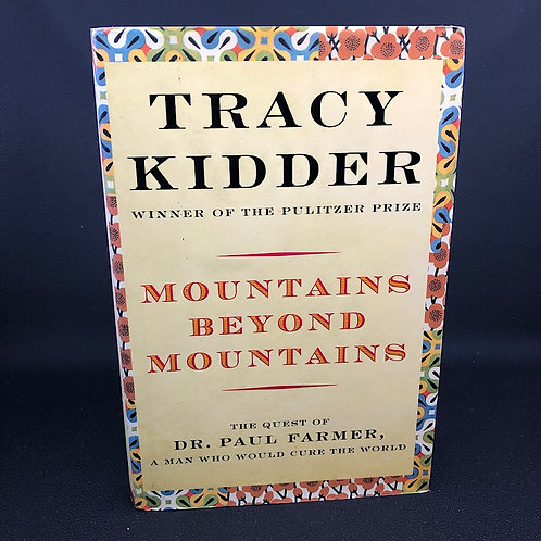 MOUNTAINS BEYOND MOUNTAINS BY TRACY KIDDER (SIGNED)