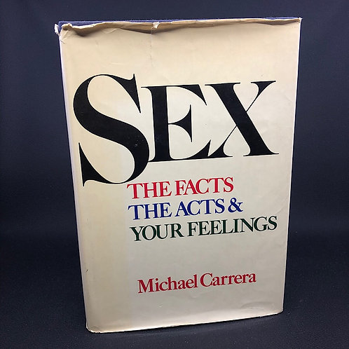 SEX THE FACTS THE ACTS AND YOUR FEELINGS