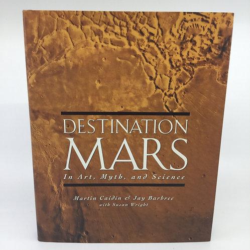 DESTINATION MARS: IN ART, MYTH, & SCIENCE