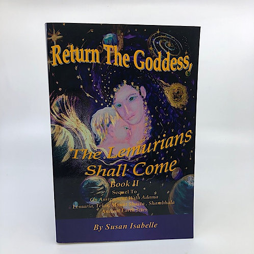 RETURN THE GODDESS, THE LEMURIANS SHALL COME BOOK 2 BY SUSAN ISABELLE