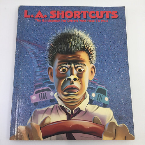 L.A. SHORTCUTS : THE GUIDEBOOK FOR DRIVERS WHO HATE TO WAIT