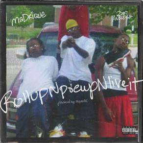 MaDrique -  Rollup N Poeup N Liveit Prod. Majest1k (AUDIO)