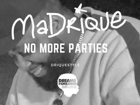 MaDrique - No More Parties [DRIQUESTYLE]
