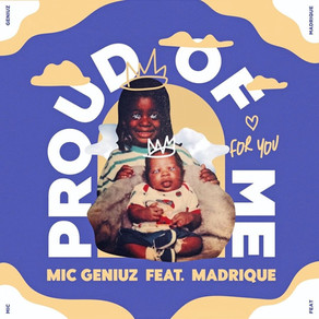 Mic Geniuz - Proud Of Me Feat. MaDrique