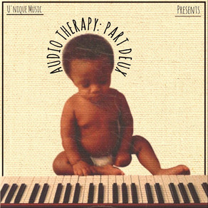 U'nique Music's 'Audio Therapy: Part Deux' (ALBUM)