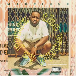 """Madrique -The World Iz Yourz"""" feat. Donovan McCray Pro. Majest1k"""