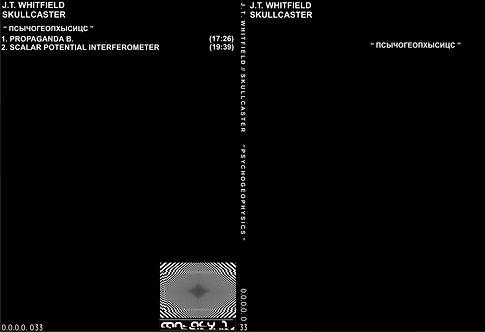"J.T. WHITFIELD + SKULLCASTER ""PSYCHOGEOPHYSICS"""