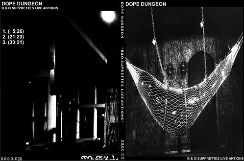 """DOPE DUNGEON """"B & O  SUPRETTES LIVE AKTIONS"""""""