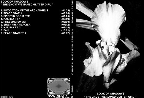 BOOK OF SHADOWS - THE GHOST WE NAMED GLITTER GIRL