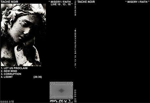 """TACHE NOIR """"MISERY/FAITH"""" LIVE 10 . 13 . 16 ."""