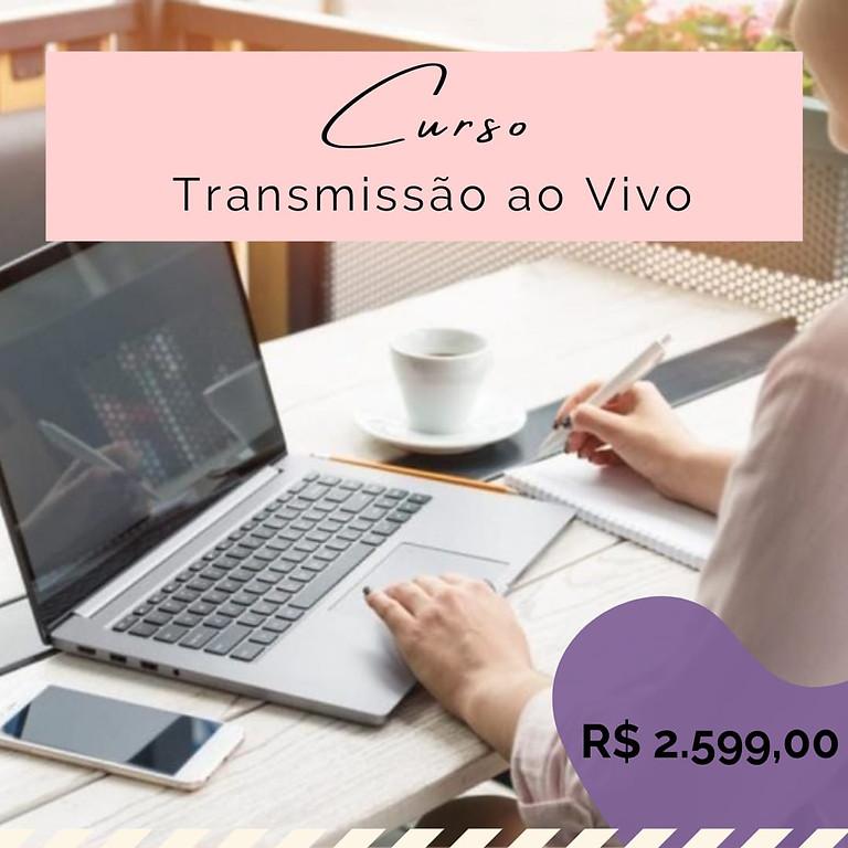 CURSO TRANSMISSÃO AO VIVO