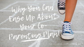 Why You Can Ease Up About Your Co-Parenting Plan!