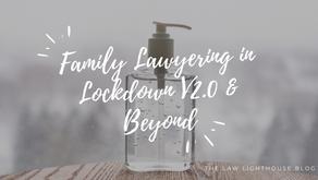 Family Lawyer-ing in Lockdown V2.0 & V3.0 &....