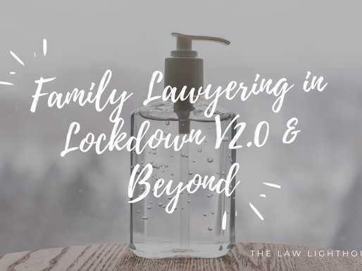 Family Lawyer-ing in Lockdown V2.0 & V3.0 &....
