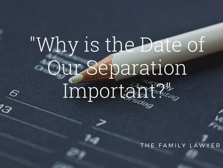 """""""Why is the Date of Our Separation Important?"""""""