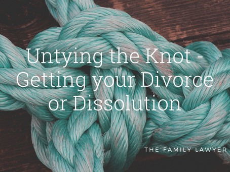 Untying the Knot - Getting your Divorce or Dissolution of Marriage