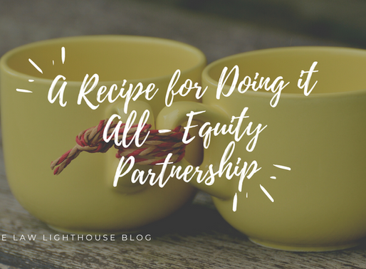 """A Recipe For """"Doing It All"""" - The Most Important Equity Partnership You'll Have!"""