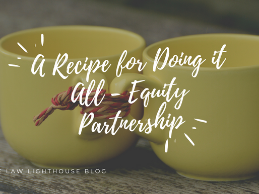 "A Recipe For ""Doing It All"" - The Most Important Equity Partnership You'll Have!"