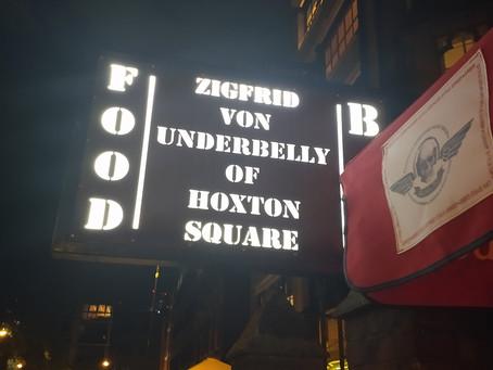 THANK YOU ZIGFRID VON UNDERBELLY LONDON, UK!!