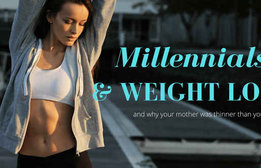 WEIGHT LOSS IN THE 21st CENTURY, AND WHY YOUR MOTHER WAS THINNER THAN YOU