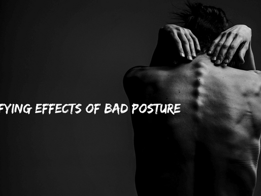 THE HORRIFYING EFFECTS OF BAD POSTURE