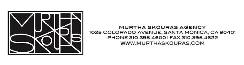 Murtha Skouras Agency Karen Berch karen@murtahskouras.com 310 395-4600