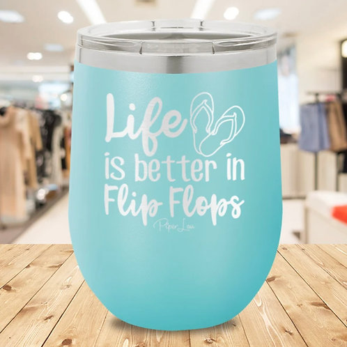 Life Is Better In Flip Flops Wine Cup