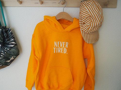 "Kids Hoodie ""never tired"""