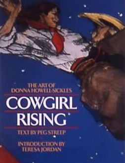 """""""Cowgirl Rising"""" The art of Donna Howell-Sickles"""