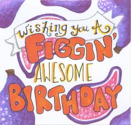 Figgin' Awesome Birthday Card (2020)