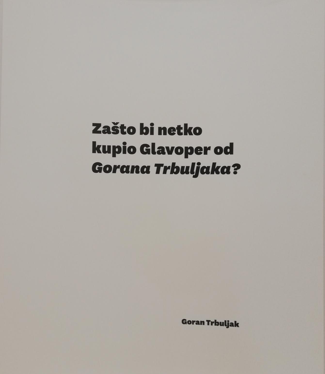 Goran Trbuljak - Zašto bi netko kupio Gl