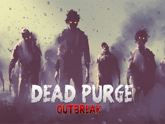 Dead Purge: Outbreak is on -10% for a week!