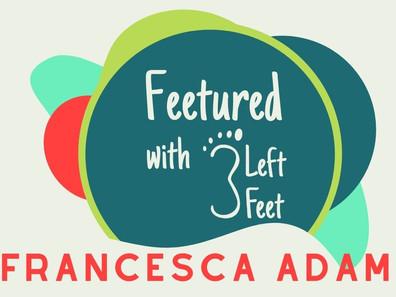 """""""Feetured"""" - Francesca Adams"""