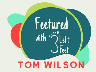 """Feetured"" - Tom Wilson"