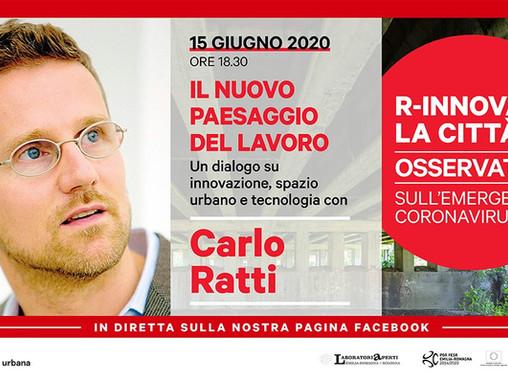Il nuovo paesaggio del lavoro. Un dialogo su innovazione, spazio urbano e tecnologia con Carlo Ratti